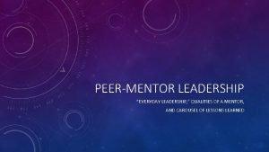 PEERMENTOR LEADERSHIP EVERYDAY LEADERSHIP QUALITIES OF A MENTOR