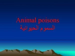 Animal poisons Snakes Scorpions Egyptian cobra Horned viper