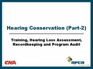 Hearing Conservation Part2 Training Hearing Loss Assessment Recordkeeping