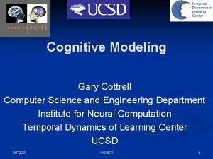 Cognitive Modeling Gary Cottrell Computer Science and Engineering