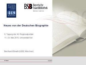 Neues von der Deutschen Biographie 9 Tagung der