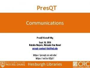 Pres QT Communications Pres QT Kickoff Mtg Sept