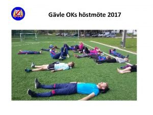 Gvle OKs hstmte 2017 Dagordning 1 Mtet ppnas