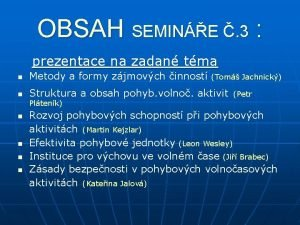 OBSAH SEMINE 3 prezentace na zadan tma n