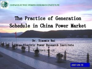 CHINA ELECTRIC POWER RESEARCH INSTITUTE The Practice of