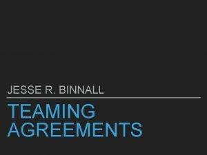 JESSE R BINNALL TEAMING AGREEMENTS TEAMING AGREEMENTS ENFORCEMENT