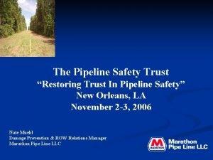 The Pipeline Safety Trust Restoring Trust In Pipeline