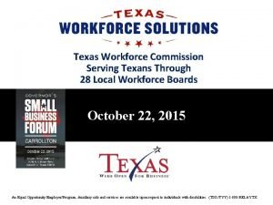 Texas Workforce Commission Serving Texans Through 28 Local
