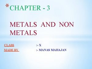 CHAPTER 3 METALS AND NON METALS CLASS X