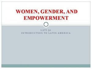 WOMEN GENDER AND EMPOWERMENT LATI 50 INTRODUCTION TO