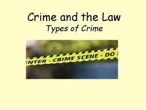 Crime and the Law Types of Crime Today