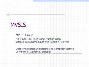 MVSIS Group Minxi Gao JieHong Jiang Yunjian Jiang