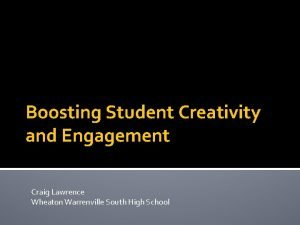 Boosting Student Creativity and Engagement Craig Lawrence Wheaton