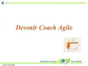 Devenir Coach Agile Sminaire conu par Devenir Coach