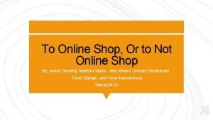 To Online Shop Or to Not Online Shop