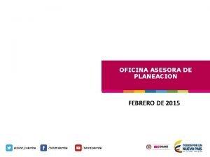 OFICINA ASESORA DE PLANEACION FEBRERO DE 2015 DANEColombia