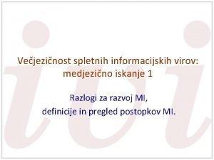 Vejezinost spletnih informacijskih virov medjezino iskanje 1 Razlogi