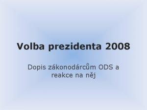 Volba prezidenta 2008 Dopis zkonodrcm ODS a reakce