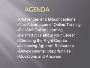 AGENDA v Challenges and Misconceptions v The Advantages