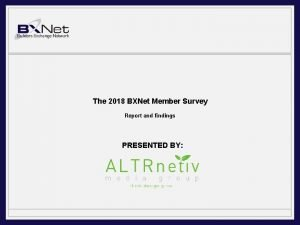 The 2018 BXNet Member Survey Report and findings
