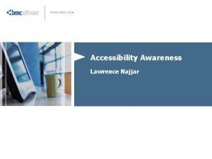 Accessibility Awareness Lawrence Najjar Outline Purpose Prior knowledge