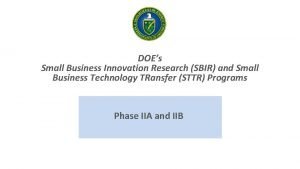DOEs Small Business Innovation Research SBIR and Small