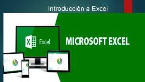 Introduccin a Excel Frmulas Las frmulas son bsicamente