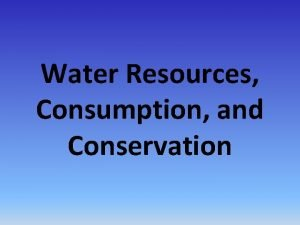 Water Resources Consumption and Conservation Do Now Answer