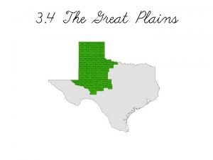 3 4 The Great Plains The High Plains
