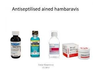 Antiseptilised ained hambaravis Darja Ksperova STOM V on