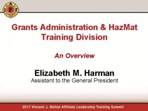Grants Administration Haz Mat Training Division An Overview
