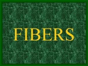 FIBERS SYNTHETIC FIBERS Manufactured through the use of