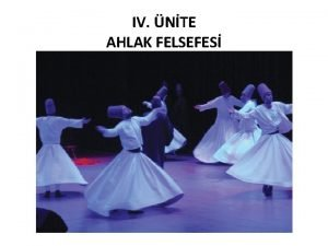 IV NTE AHLAK FELSEFES A AHLAK FELSEFES NEDR