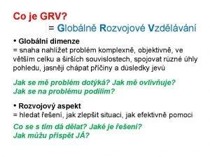 Co je GRV Globln Rozvojov Vzdlvn Globln dimenze