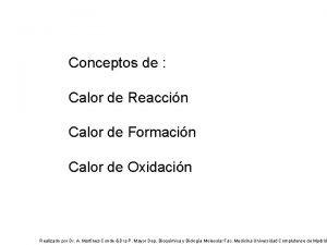 Conceptos de Calor de Reaccin Calor de Formacin