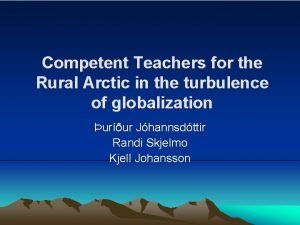Competent Teachers for the Rural Arctic in the