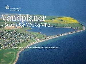 Vandplaner Status for VP 1 og VP 2