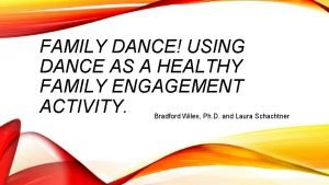 FAMILY DANCE USING DANCE AS A HEALTHY FAMILY