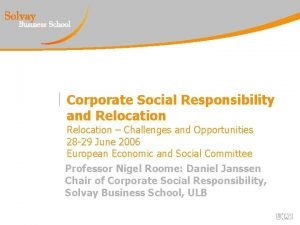 Corporate Social Responsibility and Relocation Challenges and Opportunities
