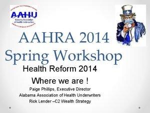 AAHRA 2014 Spring Workshop Health Reform 2014 Where