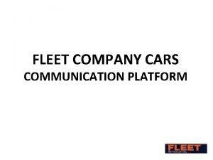FLEET COMPANY CARS COMMUNICATION PLATFORM FLEET COMMUNICATION PLATFORM
