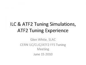ILC ATF 2 Tuning Simulations ATF 2 Tuning
