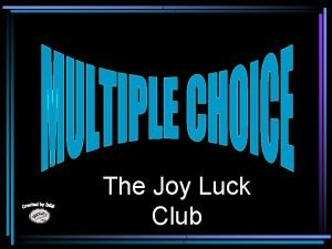 The Joy Luck Club 1 What game do