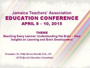 Jamaica Teachers Association EDUCATION CONFERENCE APRIL 8 10