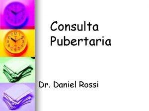 Consulta Pubertaria Dr Daniel Rossi Es una consulta
