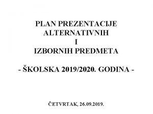 PLAN PREZENTACIJE ALTERNATIVNIH I IZBORNIH PREDMETA KOLSKA 20192020