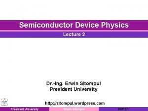 Semiconductor Device Physics Lecture 2 Dr Ing Erwin