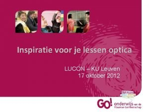 Inspiratie voor je lessen optica LUCON KU Leuven