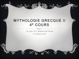 MYTHOLOGIE GRECQUE II 4 E COURS Luc Guay