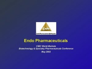 Endo Pharmaceuticals CIBC World Markets Biotechnology Specialty Pharmaceuticals
